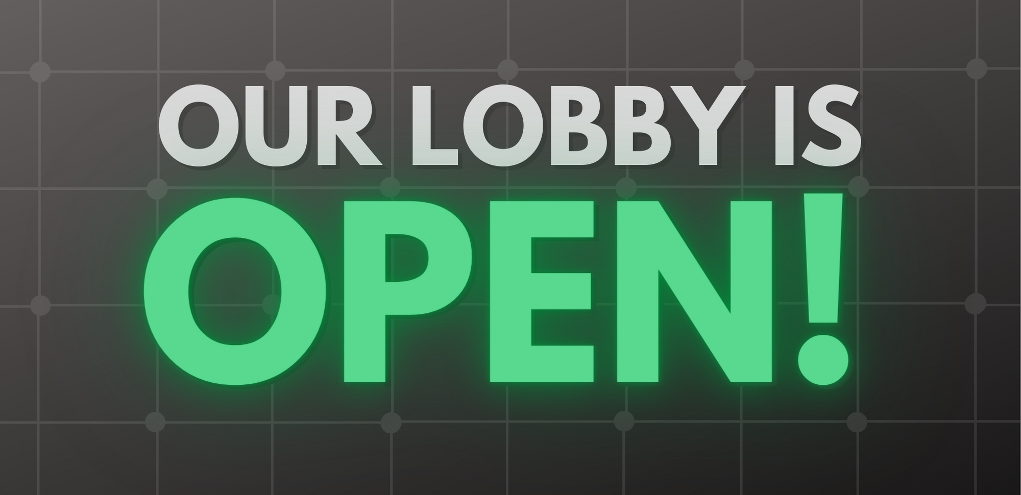 Our Lobby is Open